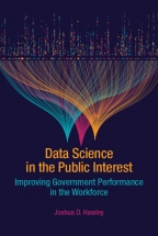 Cover image for  Data Science in the Public Interest: Improving Government Performance in the Workforce